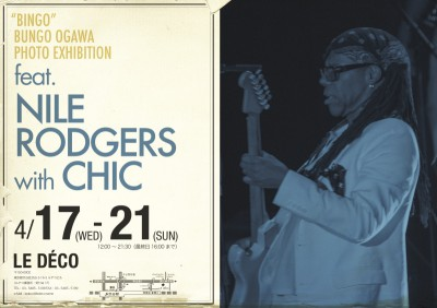 """BINGO""BUNGO OGAWA PHOTO EXHIBITION feat.Nile Rodgers with CHIC"