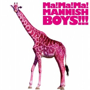 デビューアルバム『Ma! Ma! Ma! MANNISH BOYS!!! 』 2012.09.19発売/ ¥2,667+税