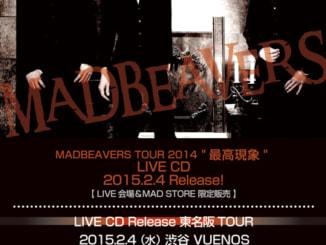 MADBEAVERS LIVE CD Release 東名阪 TOUR