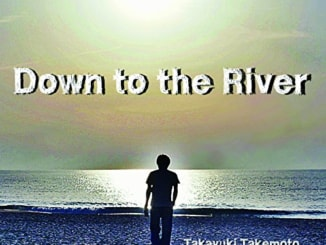 Down To The River 竹本孝之